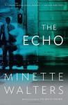 The Echo - Minette Walters
