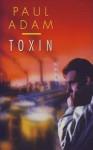 Toxin - Paul Adam