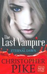 The Eternal Dawn (The Last Vampire, #7) - Christopher Pike