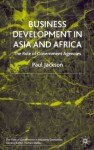 Business Development in Asia and Africa: The Role of Government Agencies - Paul Jackson