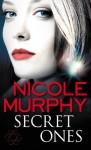 Secret Ones - Nicole Murphy