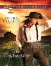 The Unlikely Wife (Mills & Boon Love Inspired Historical) - Debra Ullrick
