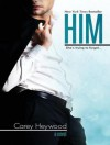 Him - Carey Heywood, Lucy Rivers