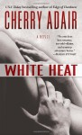 White Heat (T-FLAC, #11) - Cherry Adair