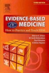Evidence Based Medicine (3rd Edition) - Sharon E. Straus, R. Brian Haynes, W. Scott Richardson, Paul Glasziou