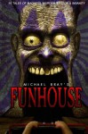 FUNHOUSE - Michael Bray