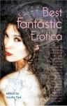 Best Fantastic Erotica - Cecilia Tan, Thomas S. Roche, Catherine Lundoff, Jason Rubis
