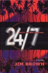 24/7 - Reality TV. With a Killer Twist . . . (Tucker Thorne) - Jim Brown
