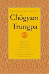The Collected Works, Vol. 5: Crazy Wisdom / Illusion's Game / The Life of Marpa the Translator (excerpts) / The Rain of Wisdom (excerpts) / The Sadhana of Mahamudra (excerpts) / Selected Writings - Chögyam Trungpa