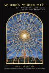 Where's Wilber At?: Ken Wilber's Integral Vision in the New Millennium - Brad Reynolds