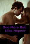 One More Rub - Elise Hepner