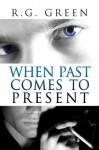 When Past Comes to Present - R.G. Green