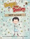 Jasper John Dooley: Not in Love - Caroline Adderson, Ben Clanton