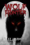 Wolf Hunter - J.L. Benet