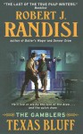 Texas Bluff: The Gamblers - Robert J. Randisi