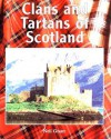 Clans and Tartans of Scotland - Neil Grant