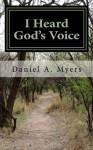 I Heard God's Voice - Daniel Myers