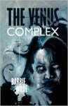 The Venus Complex - Barbie Wilde