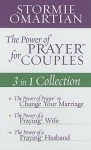 The Power of Prayer for Couples: 3 in 1 Collection: The Power of Prayer to Change Your Marriage/The Power of a Praying Wife/The Power of a Praying Hus - Stormie Omartian
