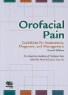 Orofacial Pain: Guidelines for Assessment, Diagnosis, and Management - Reny De Leeuw, American Academy of Orofacial Pain Staff