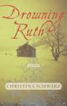Drowning Ruth - Christina Schwarz