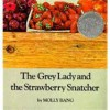 The Grey Lady and the Strawberry Snatcher (Turtleback) - Molly Bang