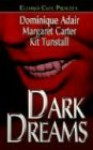 Dark Dreams - Dominique Adair, Margaret L. Carter, Kit Tunstall