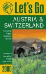 Let's Go 2000: Austria & Switzerland: The World's Bestselling Budget Travel Series (Let's Go. Austria and Switzerland, 2000) - Let's Go Inc.