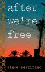 After We're Free - Vince Perritano
