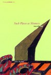 Such Places as Memory: Poems 1953-1996 - John Hejduk, David Shapiro