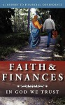 Faith and Finances: In God We Trust: A Journey to Financial Dependence - Virginia Smith, Eddie Jones, Cindy Sproles