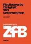 Wettbewerbsfahigkeit Von Unternehmen - Horst Albach