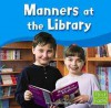 Manners at the Library - Terri DeGezelle