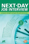 Next Day Job Interview: Prepare Tonight and Get the Job Tomorrow (Help in a Hurry) - Michael Farr, Dick Gaither