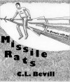 Missile Rats - C.L. Bevill