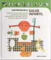 Guía Práctica De La Salud Infantil - Various