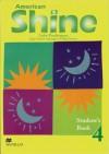 American Shine Student's Book 4 - Luke Prodromou, Judy Garton-Sprenger, Philip Prowse