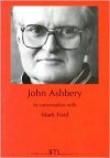 John Ashbery in Conversation with Mark Ford - John Ashbery