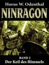 Ninragon – Band 2: Der Keil des Himmels - Horus W. Odenthal
