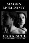 Dark Soul - Magen McMinimy