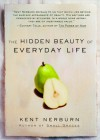 The Hidden Beauty of Everyday Life - Kent Nerburn