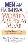 Men Are from Israel, Women Are from Moab: Insights about the Sexes from the Book of Ruth - Norm Wakefield, Jody Brolsma