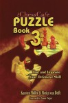 Chesscafe Puzzle Book: Test And Improve Your Defensive Skill! (Chesscafe Puzzle Books) - Karsten Muller, Merijn Van Delft