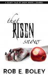 That Risen Snow: A Scary Tale of Snow White & Zombies (Scary Tales Book 1) - Rob E. Boley