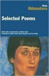 Anna Akhmatova: Selected Poems - Anna Akhmatova, Walter Arndt
