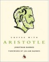 Coffee with Aristotle - Julian Barnes, Jonathan Barnes