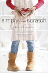 Simply from Scratch - Alicia Bessette