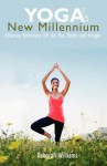 Yoga for the New Millennium: Dharana Reflections Off the Mat, Poems and Images - Deborah Williams