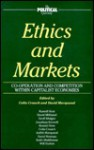 Ethics And Markets: Co Operation And Competition Within Capitalist Economies - David Marquand