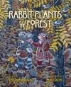 Rabbit Plants the Forest: A Cherokee World Story - Deborah L. Duvall
